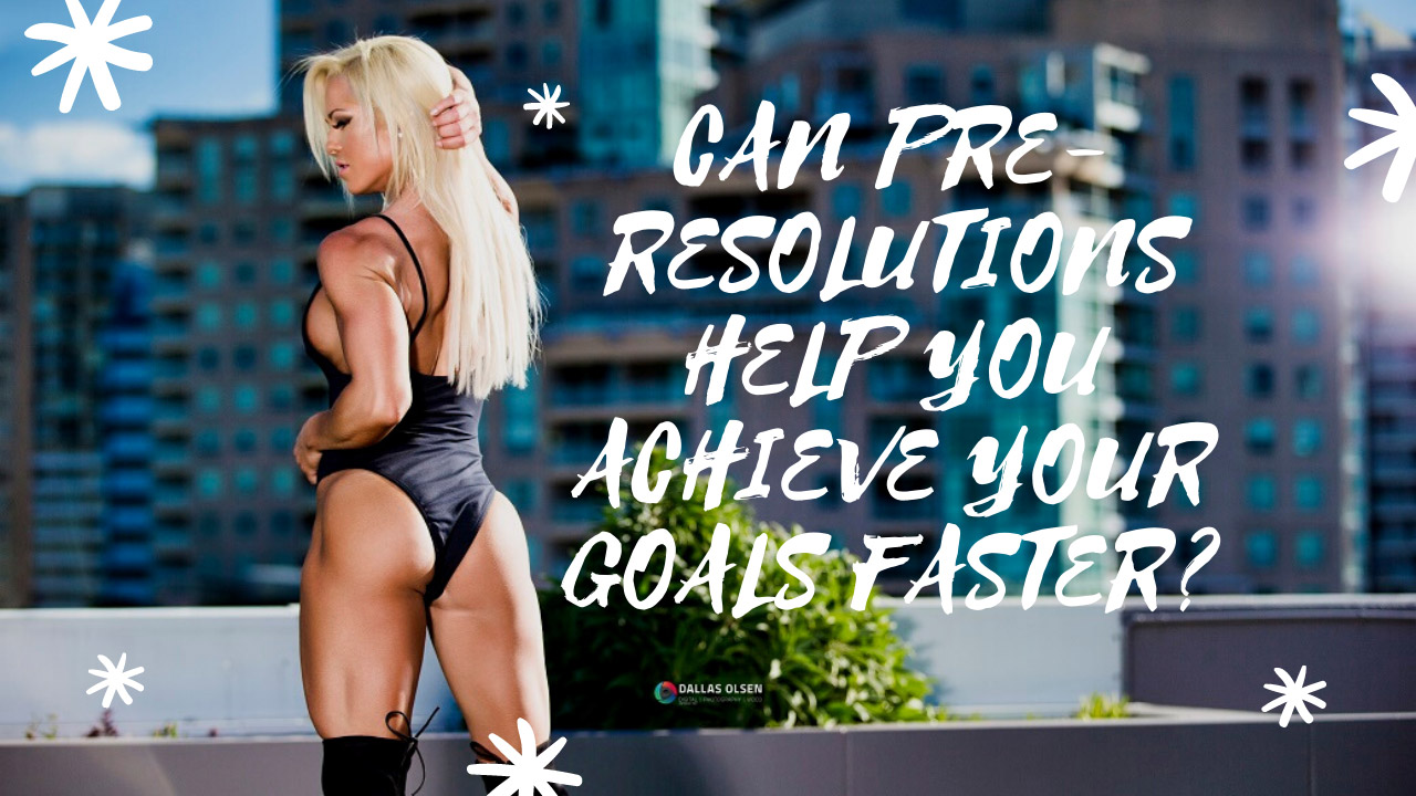 Can pre-resolutions help you achieve your goals faster?